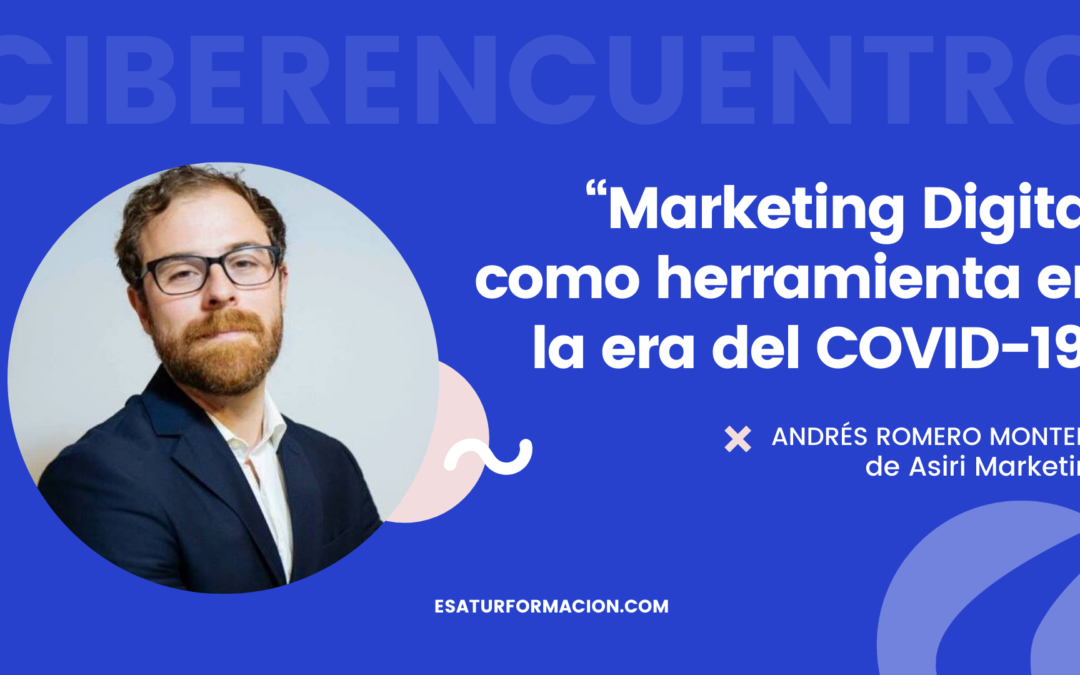 Ciberencuentro | Marketing digital como herramienta en la era del COVID-19